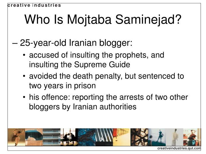 Who Is Mojtaba Saminejad?