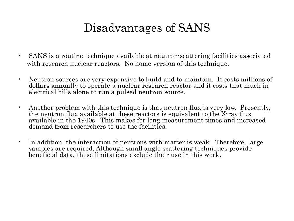 Disadvantages of SANS