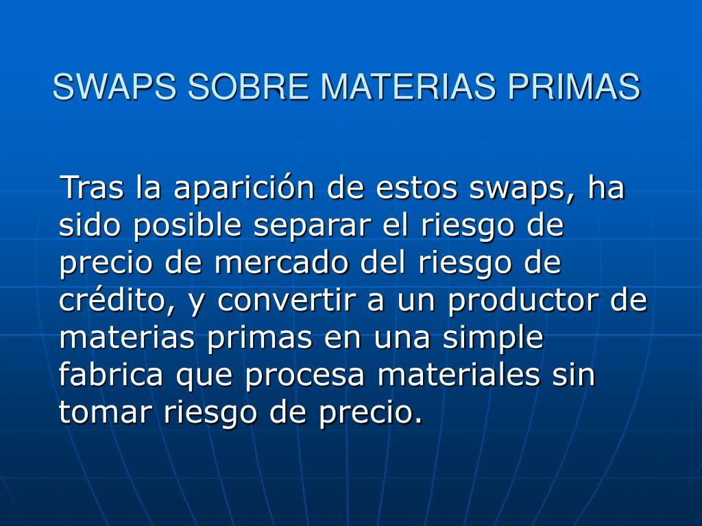 SWAPS SOBRE MATERIAS PRIMAS