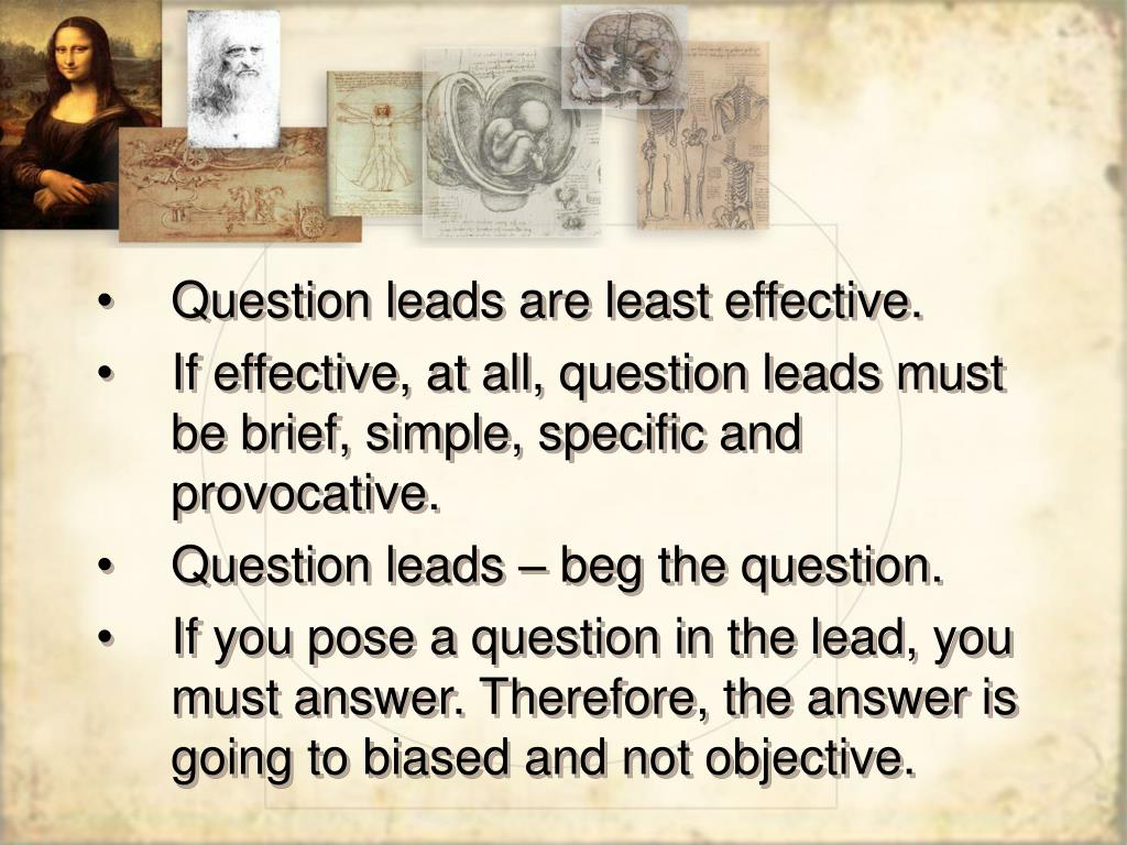 Question leads are least effective.