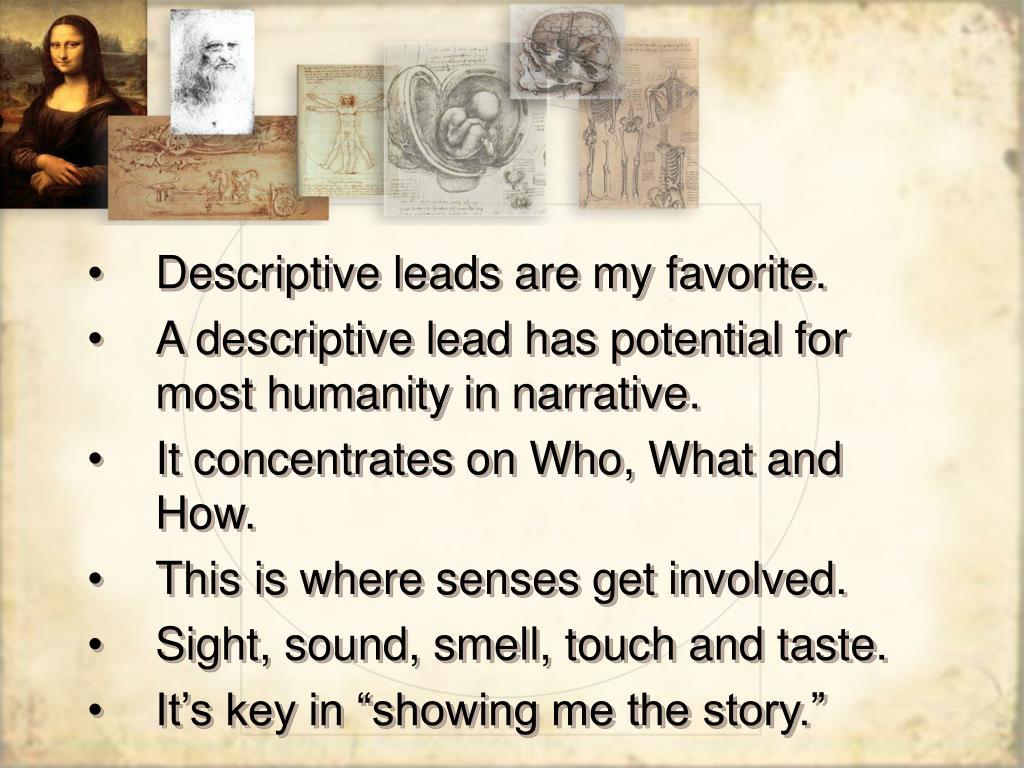 Descriptive leads are my favorite.