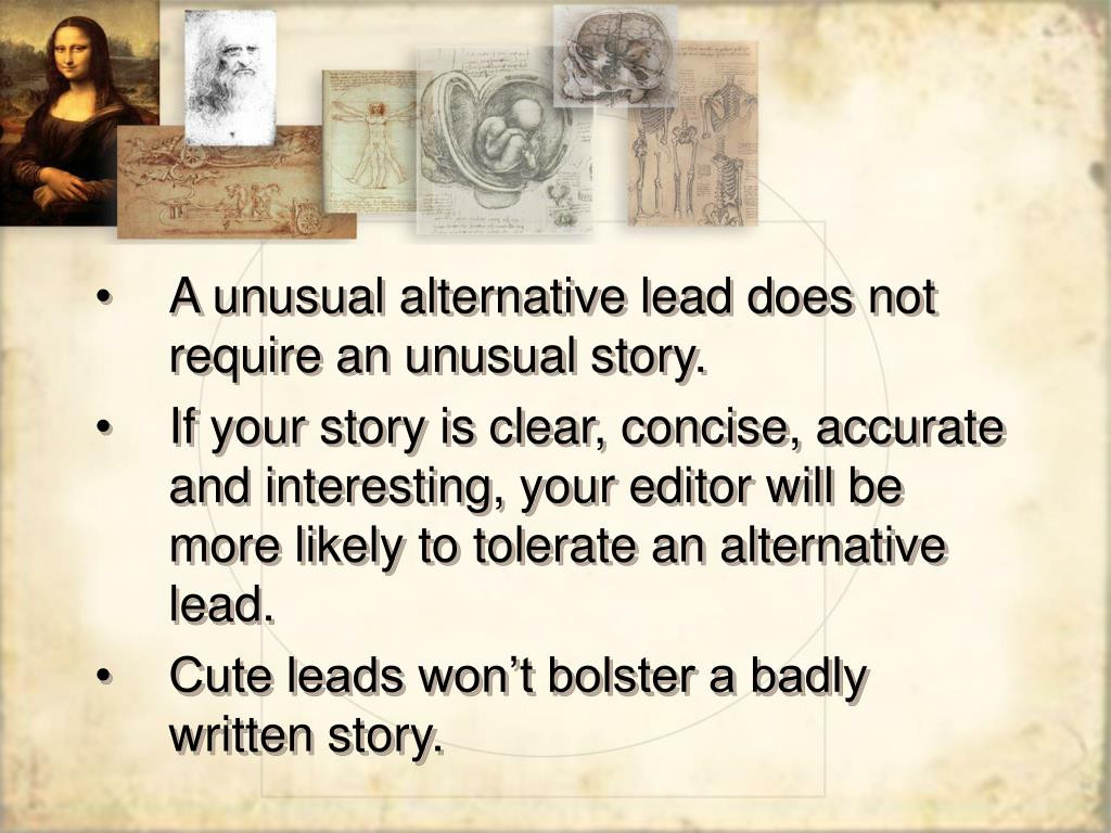 A unusual alternative lead does not require an unusual story.