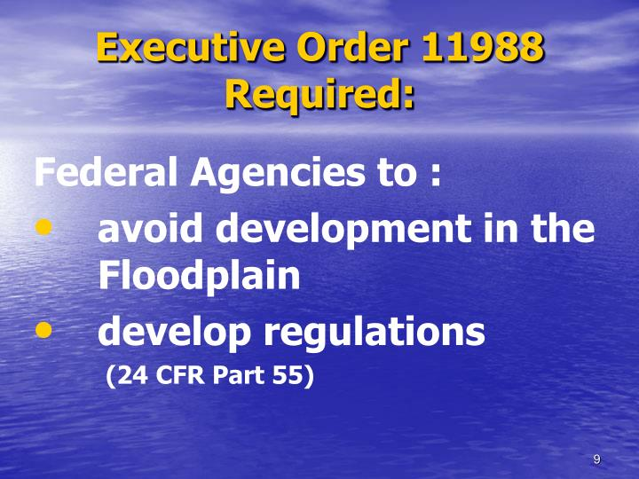 Executive Order 11988 Required: