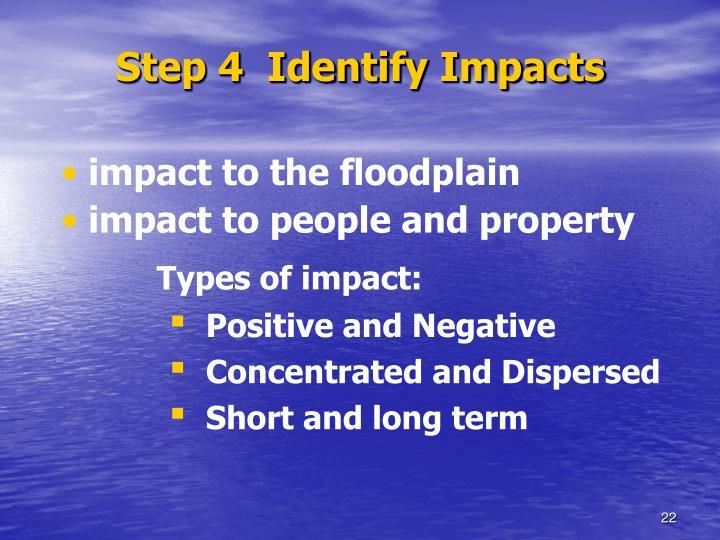Step 4  Identify Impacts