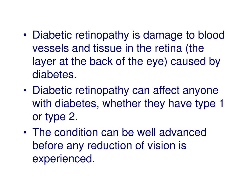 Diabetic retinopathy is damage to blood vessels and tissue in the retina (the layer at the back of the eye) caused by diabetes.