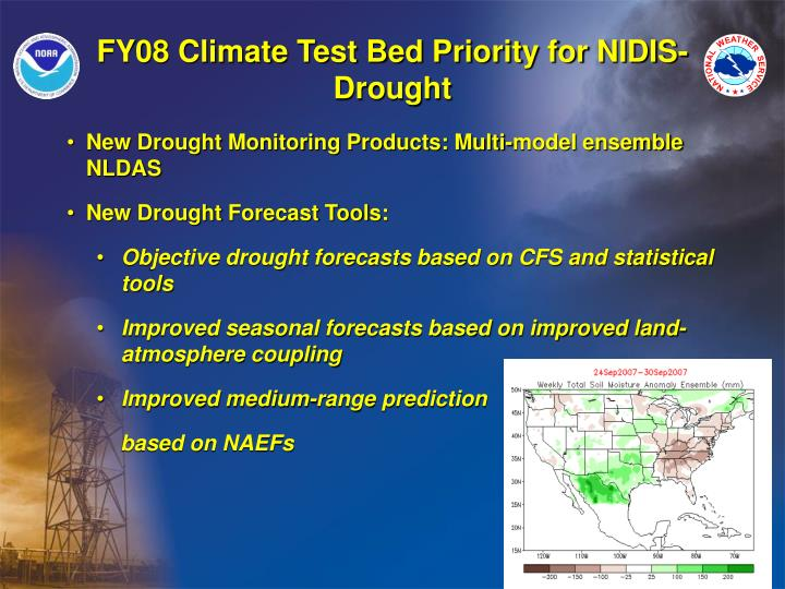 FY08 Climate Test Bed Priority for NIDIS-Drought