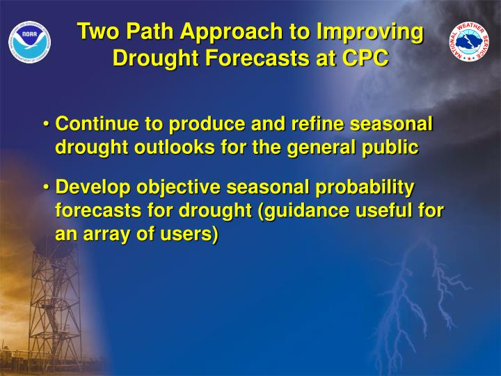 Two Path Approach to Improving Drought Forecasts at CPC