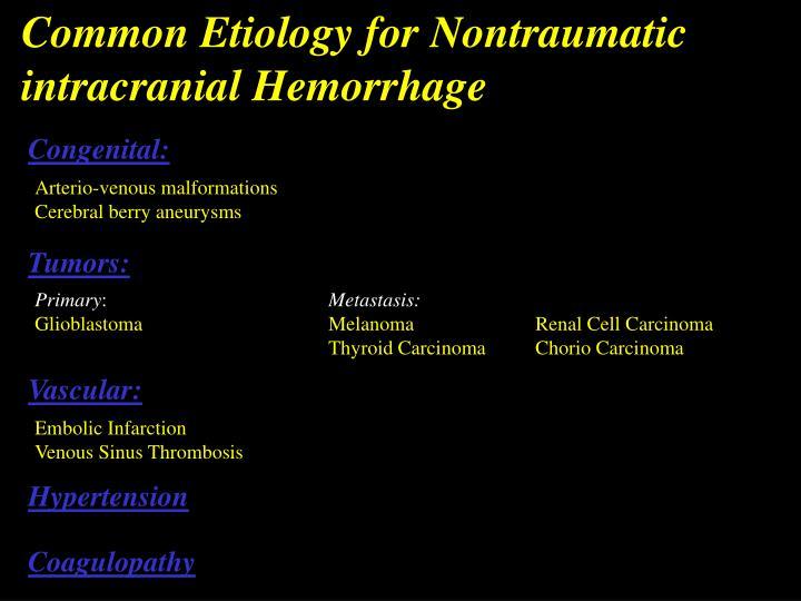 Common Etiology for Nontraumatic intracranial Hemorrhage
