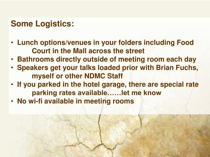 Some Logistics: