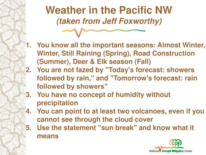 Weather in the pacific nw taken from jeff foxworthy