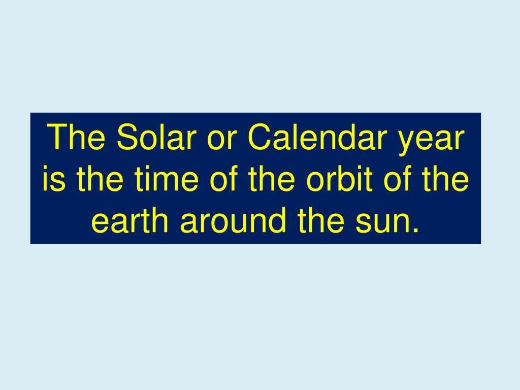 The Solar or Calendar year