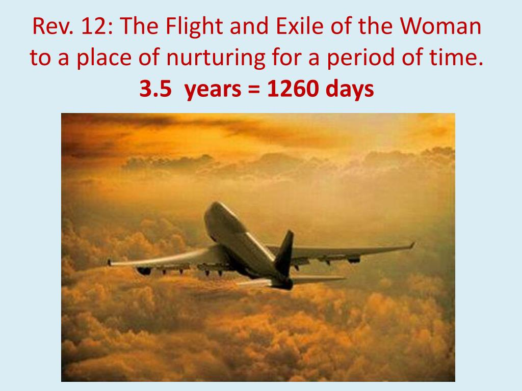 Rev. 12: The Flight and Exile of the Woman to a place of nurturing for a period of time.
