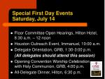 special first day events saturday july 14