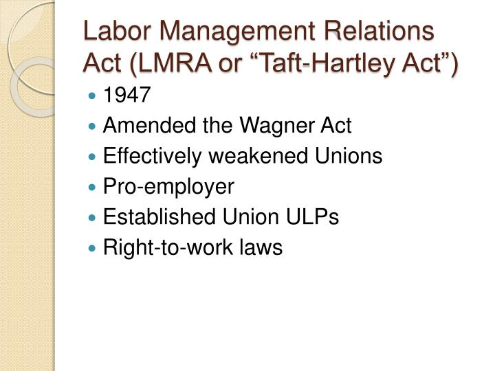 "Labor Management Relations Act (LMRA or ""Taft-Hartley Act"")"