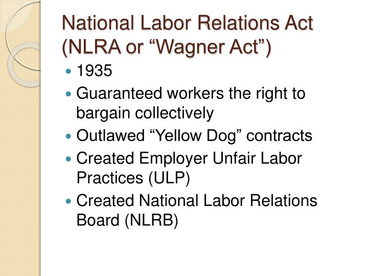 "National Labor Relations Act (NLRA or ""Wagner Act"")"