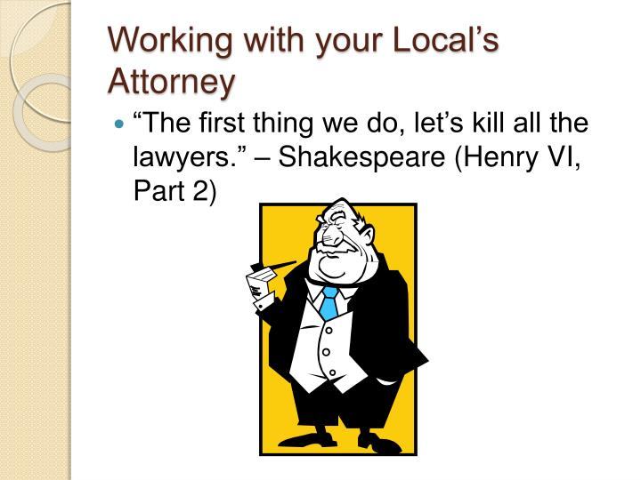 Working with your Local's Attorney