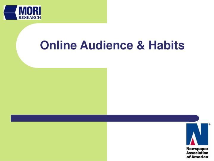 Online Audience & Habits