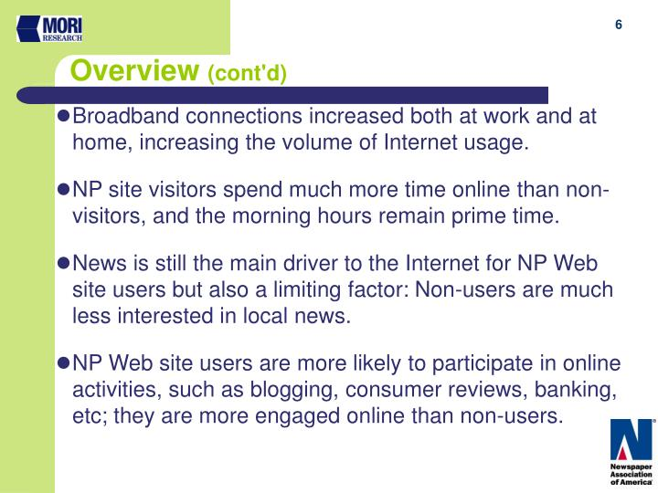Broadband connections increased both at work and at home, increasing the volume of Internet usage.
