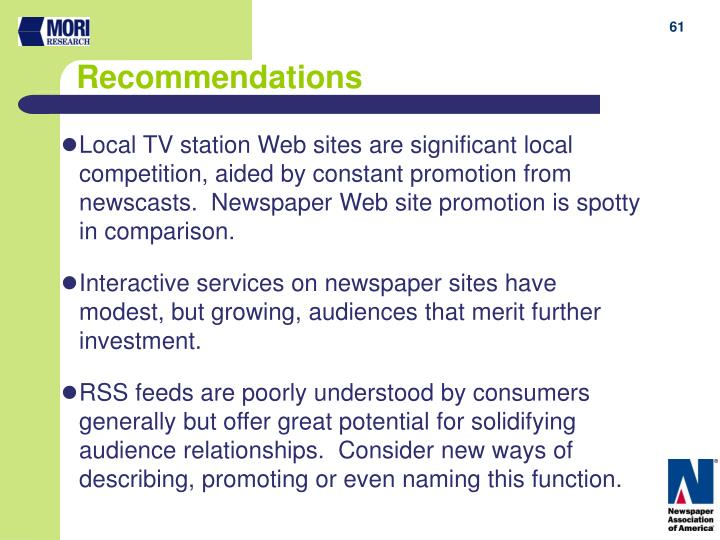 Local TV station Web sites are significant local competition, aided by constant promotion from newscasts.  Newspaper Web site promotion is spotty in comparison.