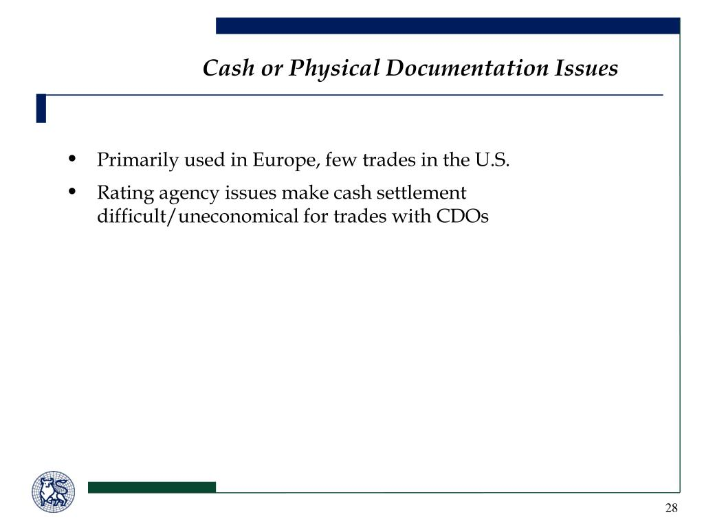 Cash or Physical Documentation Issues