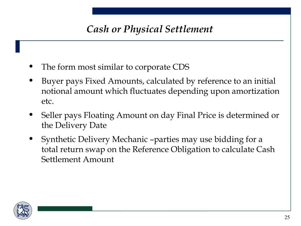 Cash or Physical Settlement