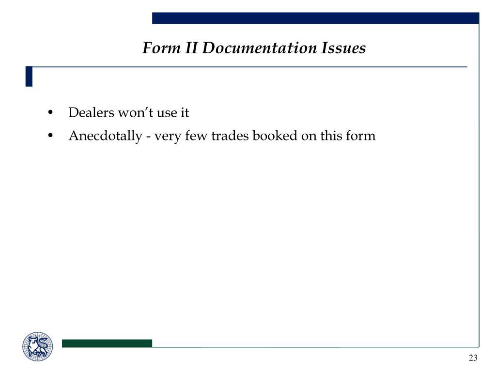 Form II Documentation Issues