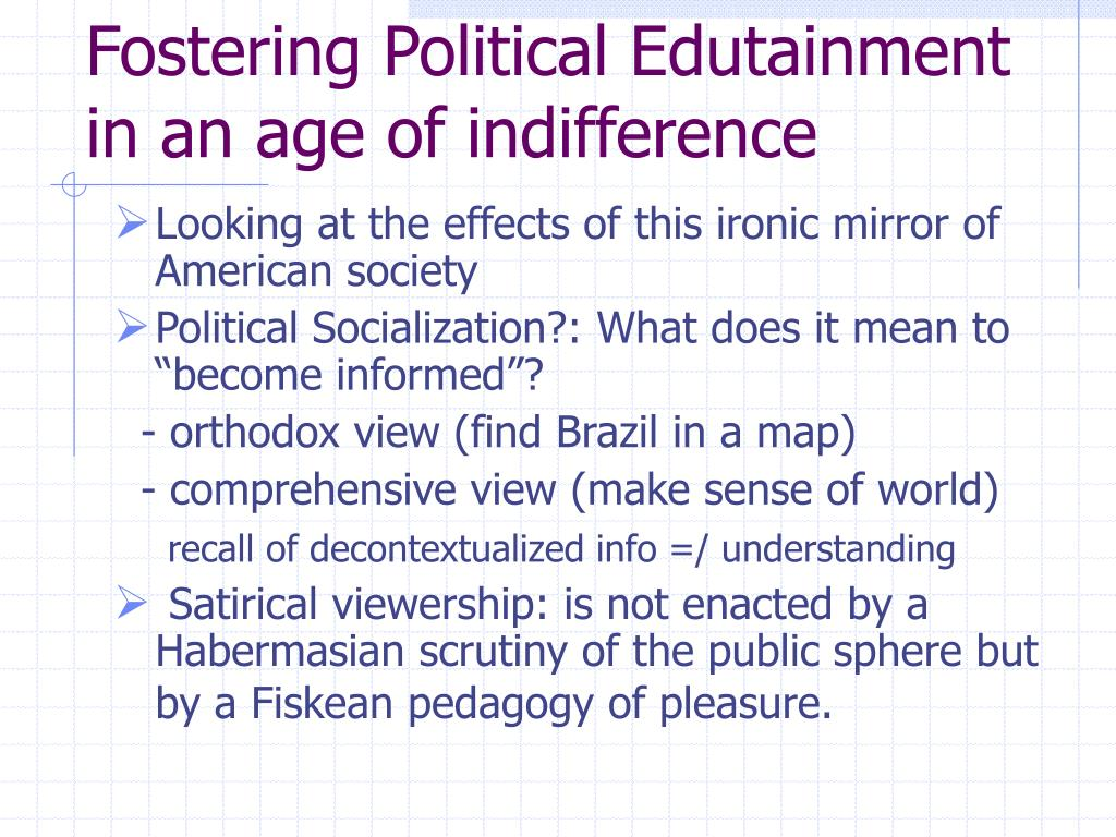 Fostering Political Edutainment in an age of indifference