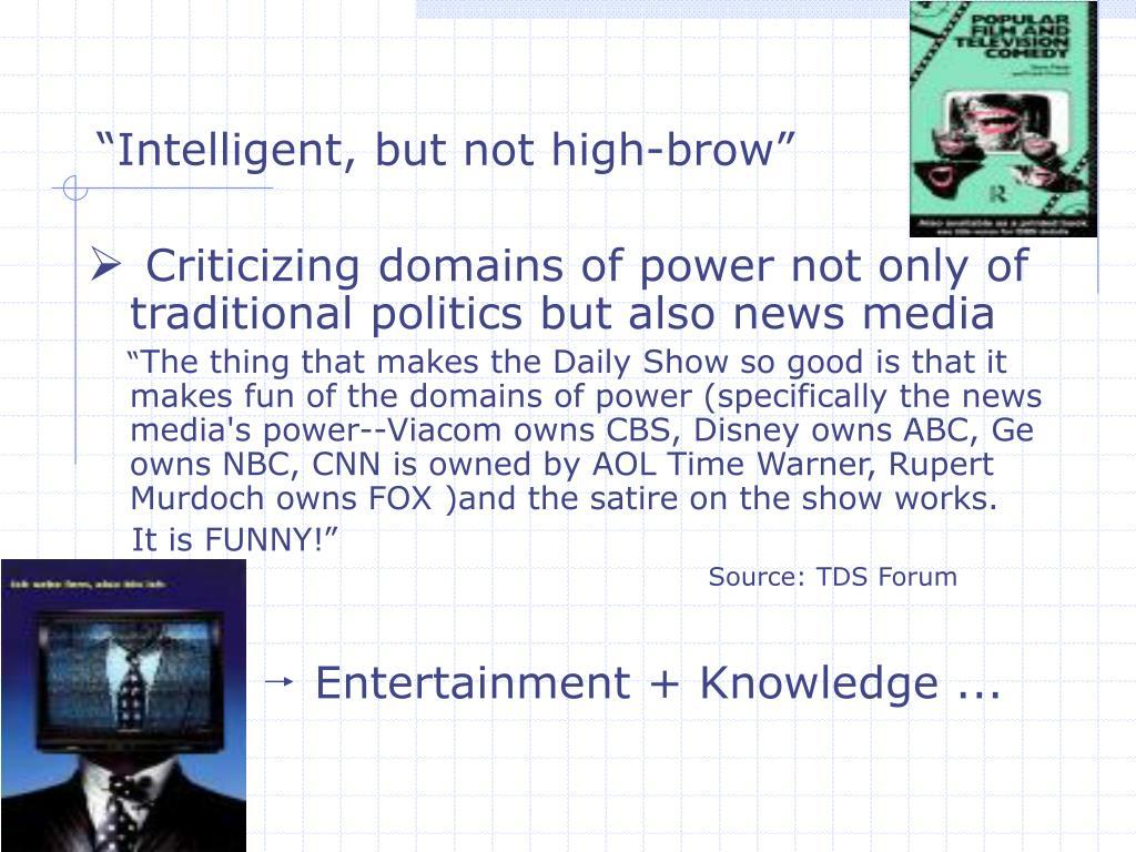 """Intelligent, but not high-brow"""