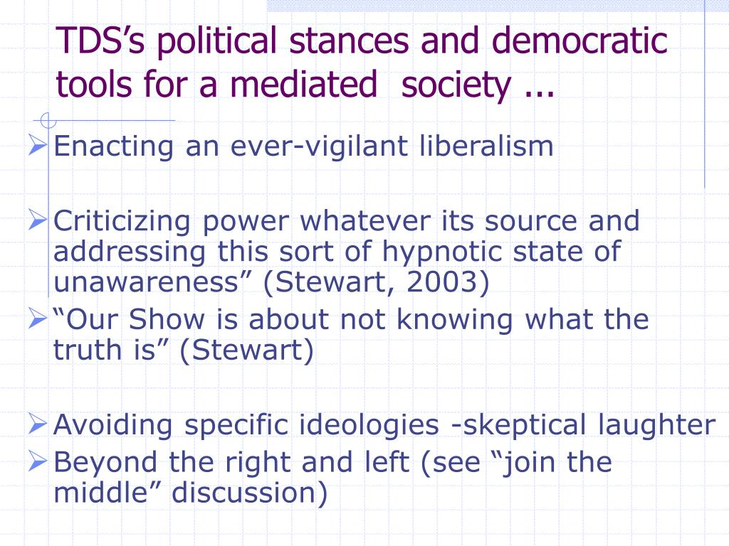 TDS's political stances and democratic tools for a mediated  society ...