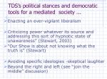 tds s political stances and democratic tools for a mediated society