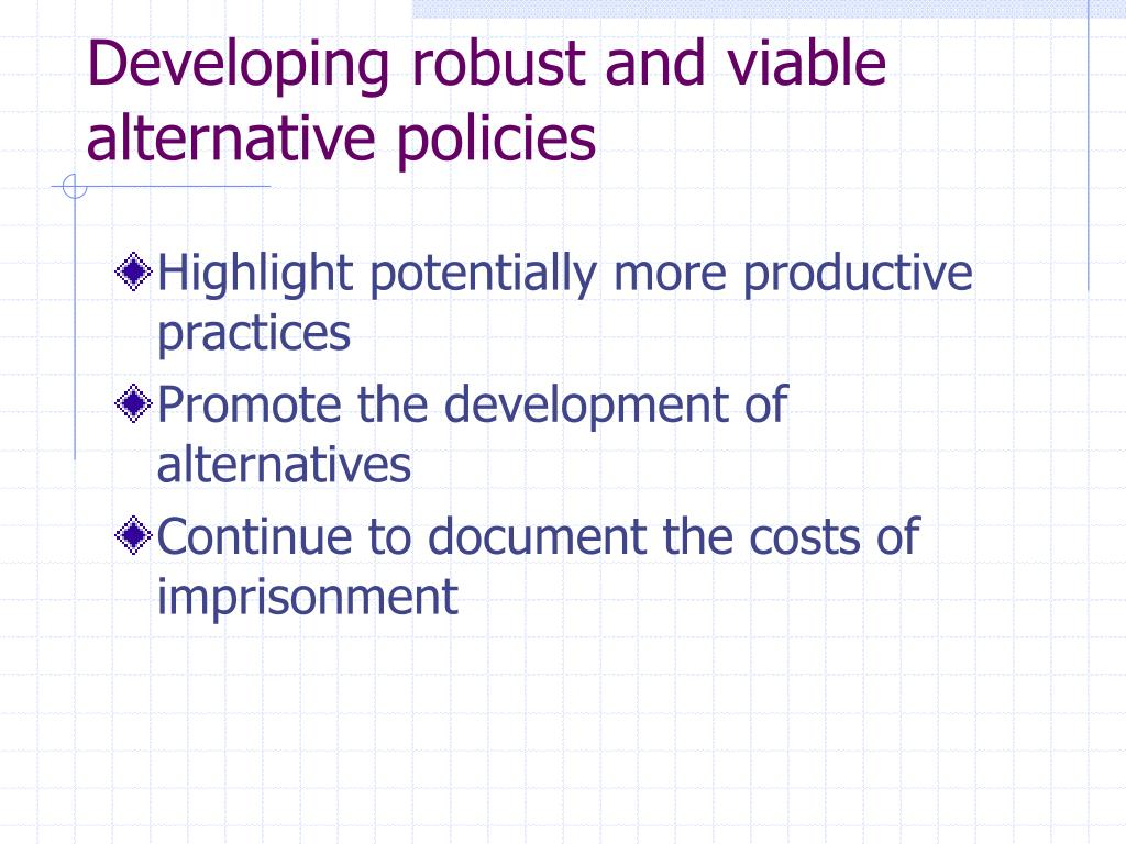 Developing robust and viable alternative policies