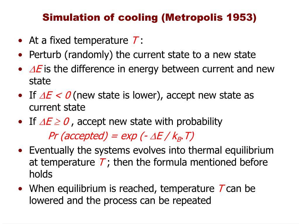 Simulation of cooling (Metropolis 1953)