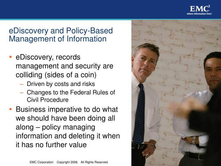 Ediscovery and policy based management of information l.jpg