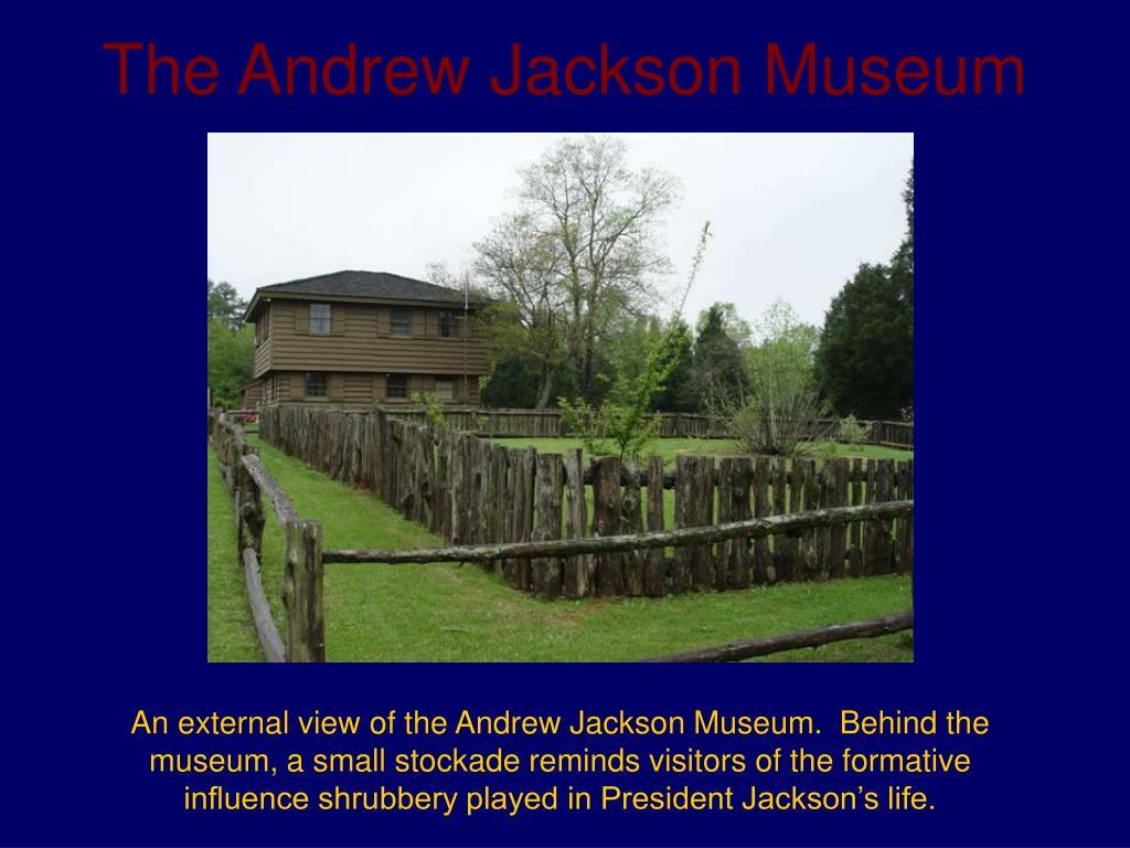 The Andrew Jackson Museum