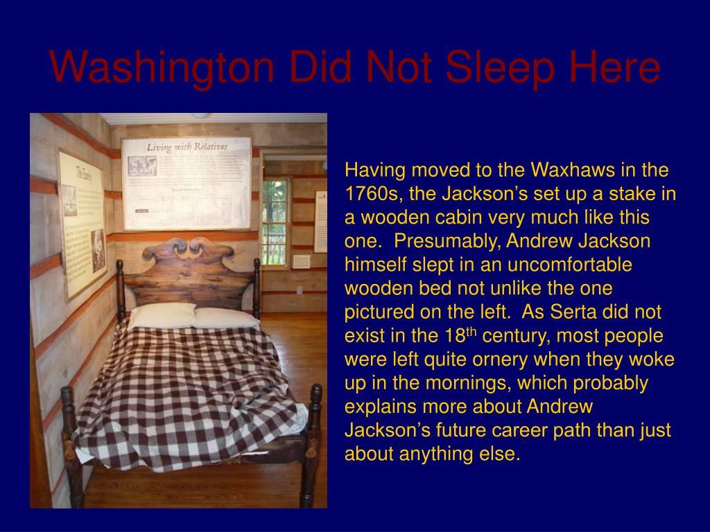 Washington Did Not Sleep Here