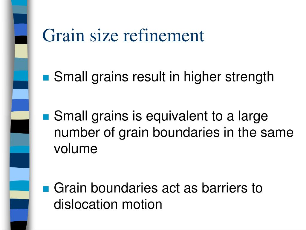 Grain size refinement