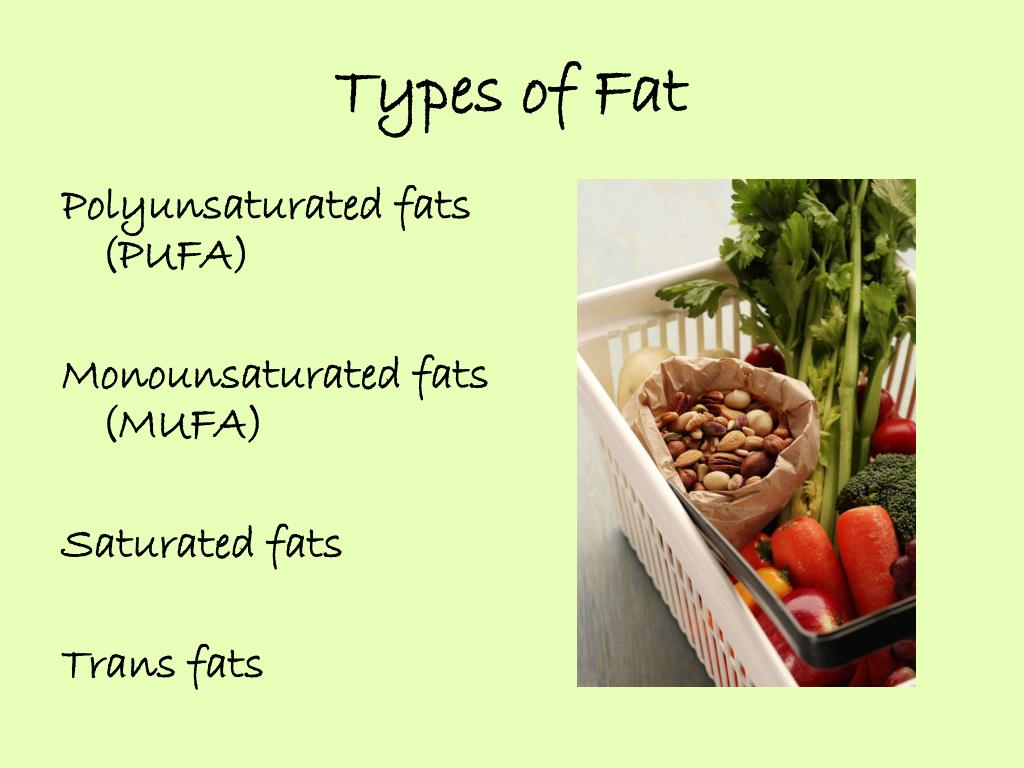 Polyunsaturated fats (PUFA)