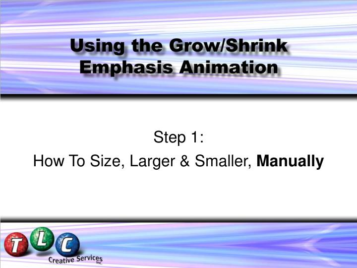 Step 1 how to size larger smaller manually