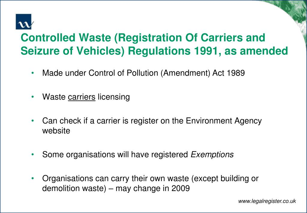 Controlled Waste (Registration Of Carriers and Seizure of Vehicles) Regulations 1991, as amended