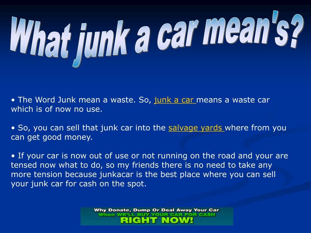 What junk a car mean's?