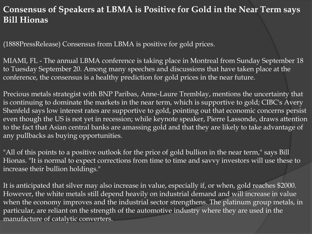 Consensus of Speakers at LBMA is Positive for Gold in the Near Term says Bill Hionas