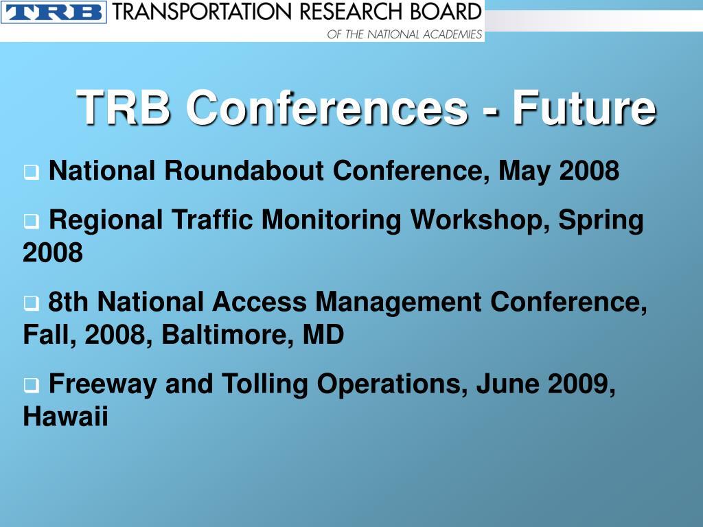 TRB Conferences - Future