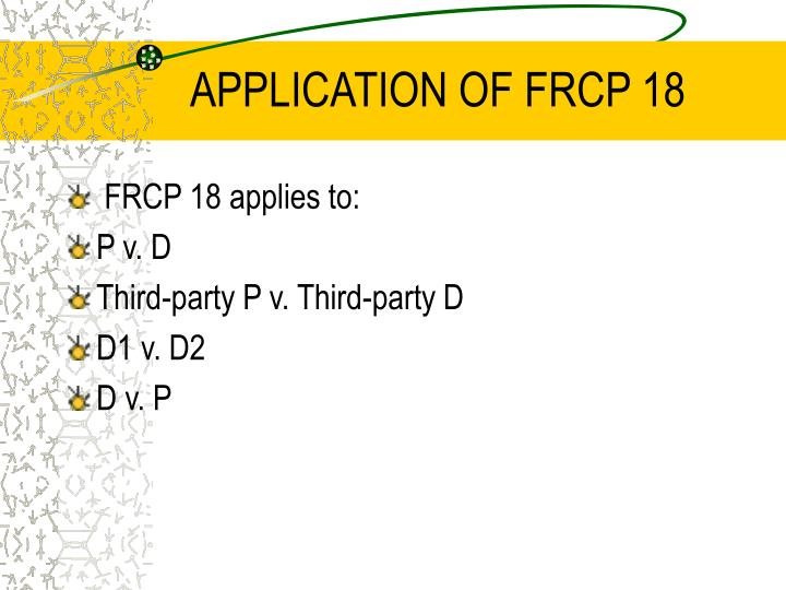 APPLICATION OF FRCP 18