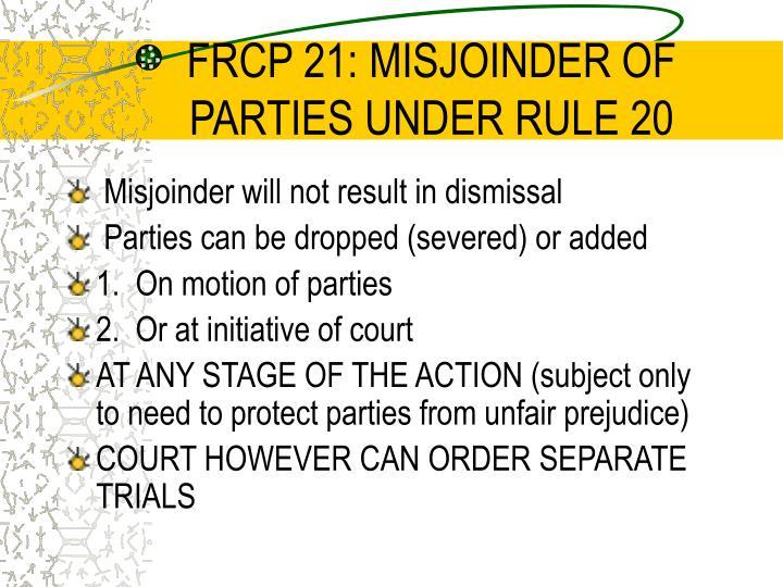 FRCP 21: MISJOINDER OF PARTIES UNDER RULE 20