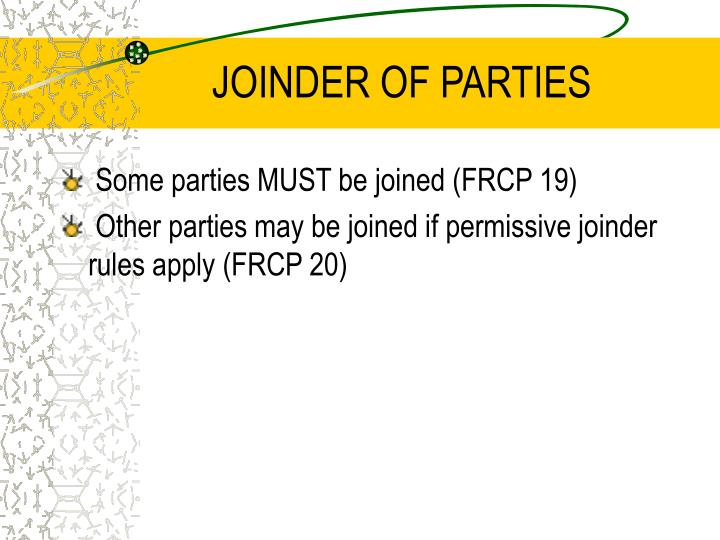 JOINDER OF PARTIES