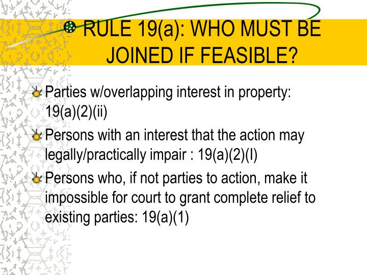 RULE 19(a): WHO MUST BE JOINED IF FEASIBLE?