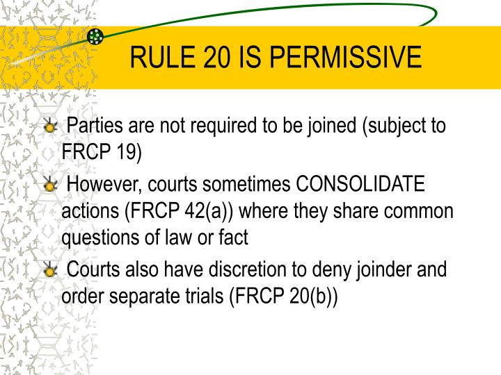 RULE 20 IS PERMISSIVE