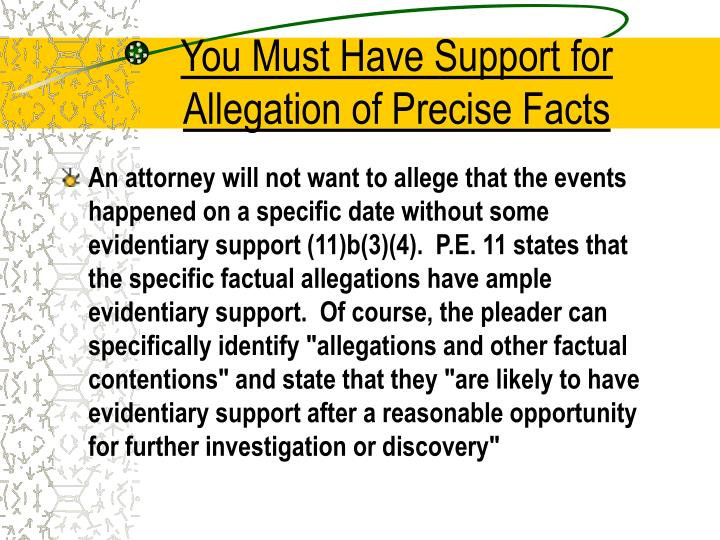 You Must Have Support for Allegation of Precise Facts