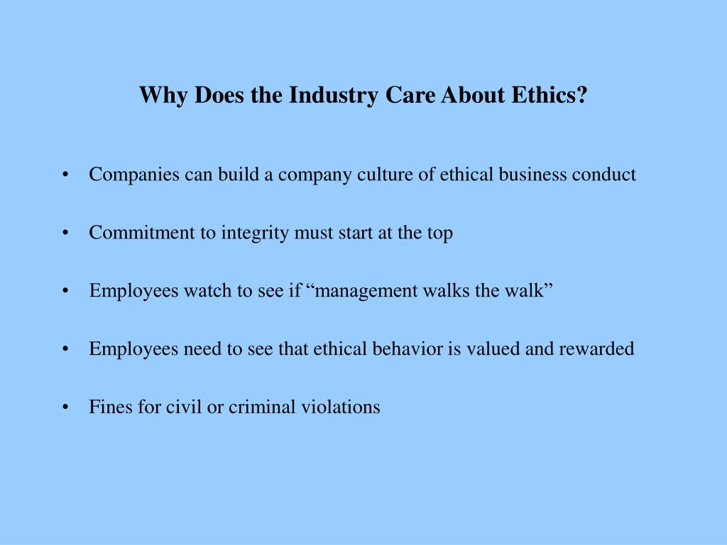 Why Does the Industry Care About Ethics?