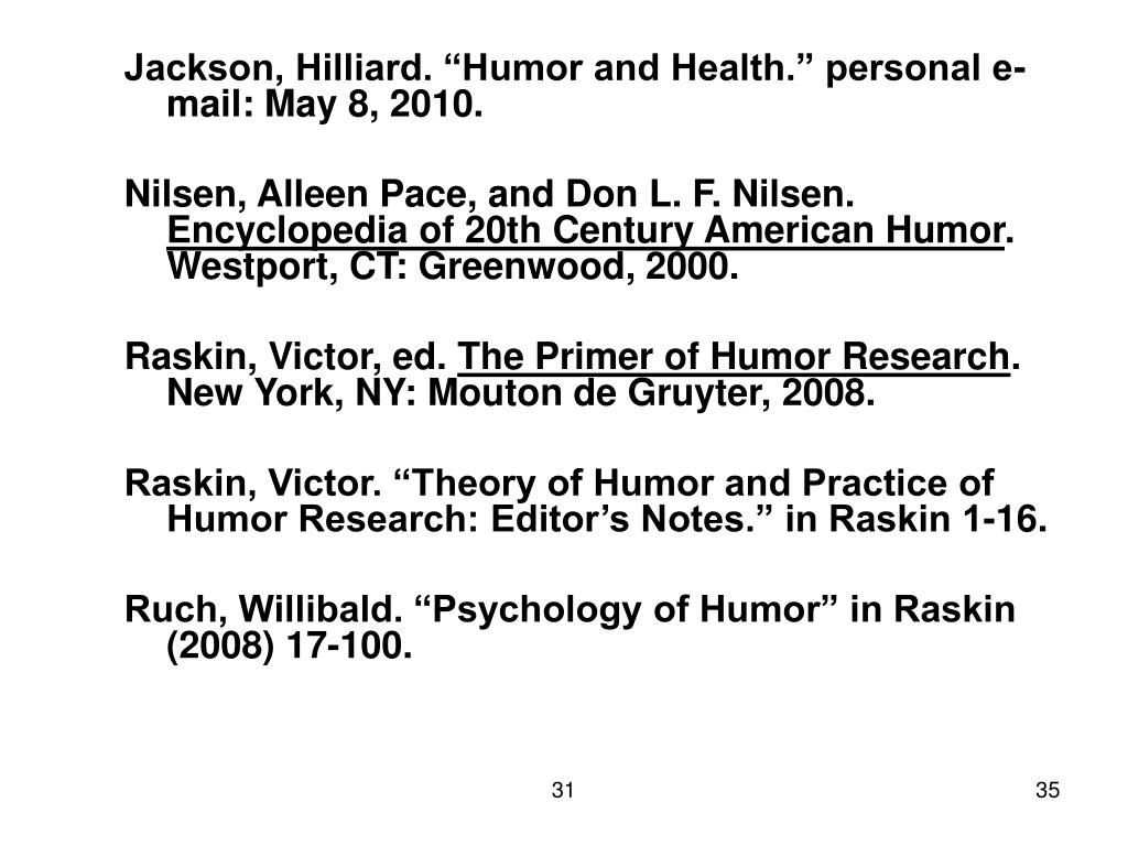 "Jackson, Hilliard. ""Humor and Health."" personal e-mail: May 8, 2010."